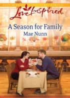 A Season For Family (Mills & Boon Love Inspired) 電子書 by Mae Nunn