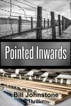 Pointed Inwards ebook by Bill Johnstone