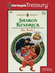 His Baby! ebook by Sharon Kendrick