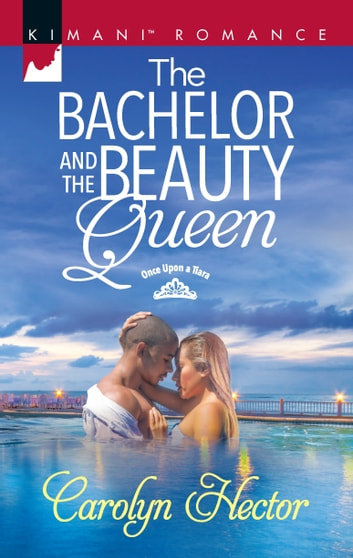 The Bachelor and the Beauty Queen ebook by Carolyn Hector