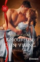 Amoureuse d'un Viking ebook by Joanna Fulford