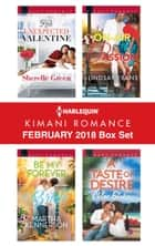 Harlequin Kimani Romance February 2018 Box Set - Her Unexpected Valentine\Be My Forever Bride\On-Air Passion\A Taste of Desire ebook by Sherelle Green, Martha Kennerson, Lindsay Evans,...