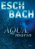 Aquamarin ebook by Andreas Eschbach