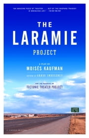 The Laramie Project ebook by Moises Kaufman