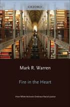 Fire in the Heart ebook by Mark R. Warren