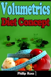 Volumetrics Diet Concept ebook by Philip Ross
