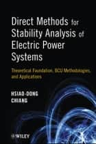 Direct Methods for Stability Analysis of Electric Power Systems ebook by Hsiao-Dong Chiang