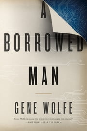 A Borrowed Man ebook by Gene Wolfe