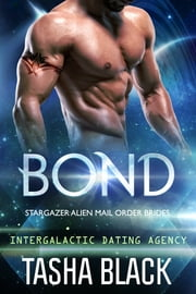 Bond: Stargazer Alien Mail Order Brides #1 (Intergalactic Dating Agency) ebook by Kobo.Web.Store.Products.Fields.ContributorFieldViewModel