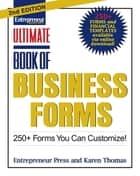 Ultimate Book of Business Forms - 250+ Forms You Can Customize eBook by Entrepreneur Press, Karen Thomas