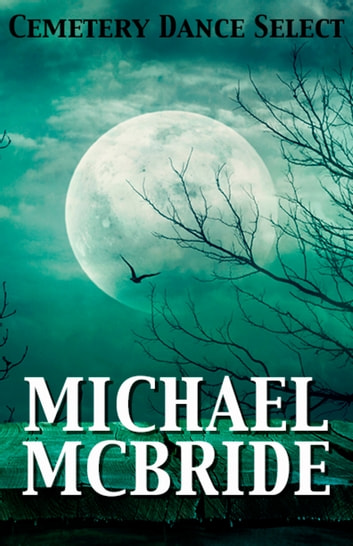 Cemetery Dance Select: Michael McBride ebook by Michael McBride