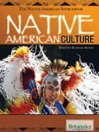 Native American Culture ebook by Britannica Educational Publishing, Kuiper, Kathleen