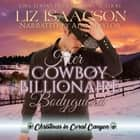 Her Cowboy Billionaire Bodyguard - A Whittaker Brothers Novel audiobook by