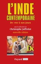 L'Inde contemporaine - De 1950 à nos jours ebook by Christophe Jaffrelot