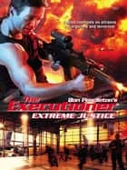 Extreme Justice ebook by Don Pendleton