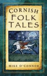 Cornish Folk Tales ebook by Mike O'Connor
