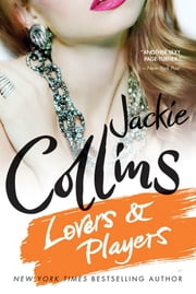 Lovers & Players - A Novel ebook by Jackie Collins