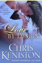 Love By Design ebook by Chris Keniston