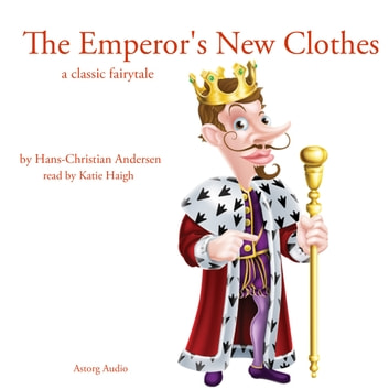 The emperor's new clothes, a classic fairytale audiobook by Hans Christian Andersen