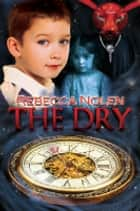 The Dry ebook by Rebecca Nolen