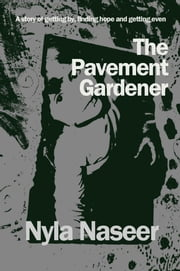 The Pavement Gardener ebook by Nyla Naseer