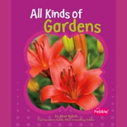 All Kinds of Gardens audiobook by Mari Schuh