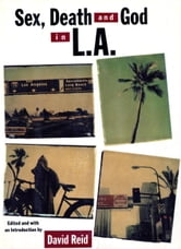 Sex, Death and God in L.A. ebook by David Reid