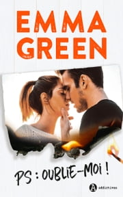 PS : Oublie-moi ! eBook by Emma Green