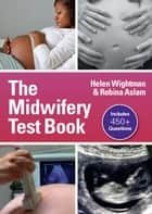 The Midwifery Testbook ebook by Helen Wightman
