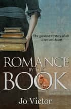 Romance By The Book ebook by Jo Victor