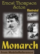 Monarch. The Big Bear Of Tallac. Illustrated (Mobi Classics) ebook by Ernest Thompson Seton