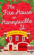 The Fire House on Honeysuckle Street ebook by Rachel Dove