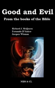 Good and Evil: From the books of the Bible ebook by Richard J. McQueen
