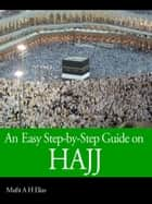 An Easy Step-by-Step Guide on Hajj ebook by MUFTI AFZAL HOOSEN ELIAS