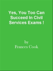 Yes, You Too Can Succeed In Civil Services Exams ! ebook by Editorial Team Of MPowerUniversity.com