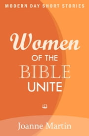 Women of the Bible Unite ebook by Joanne Martin