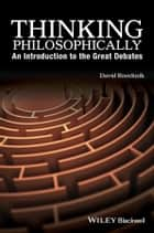 Thinking Philosophically ebook by David Roochnik