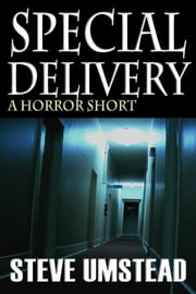 Special Delivery - A Horror Short ebook by Steve Umstead