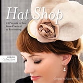 Hat Shop - 25 Projects to Sew, from Practical to Fascinating ebook by Susanne Woods