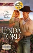 The Cowboy Father: The Cowboy Father\Fireworks - A Single Dad Romance ebook by Linda Ford, Valerie Hansen