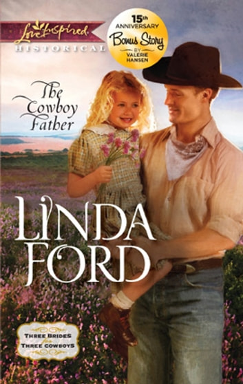 The Cowboy Father: The Cowboy Father\Fireworks - A Single Dad Romance ebook by Linda Ford,Valerie Hansen