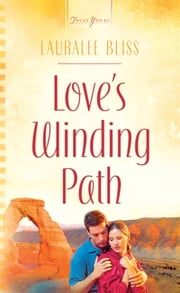 Love's Winding Path ebook by Lauralee Bliss