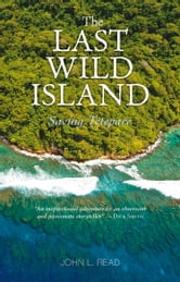 Last Wild Island:Saving Tetepare ebook by John Read