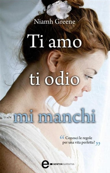 Ti amo ti odio mi manchi eBook by Niamh Greene