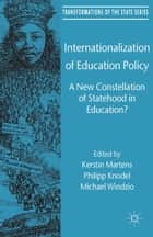 Internationalization of Education Policy ebook by Michael Windzio,Kerstin Martens,Philipp Knodel