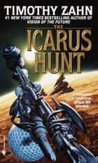 The Icarus Hunt ebook by Timothy Zahn