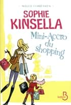 Mini-accro du shopping eBook by Sophie KINSELLA, Daphné BERNARD
