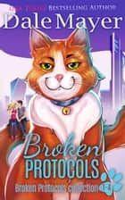 Broken Protocols: Books 1-4 ebook by Dale Mayer