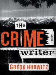 The Crime Writer ebook by Gregg Hurwitz