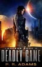 Deadly Game e-bog by P R Adams